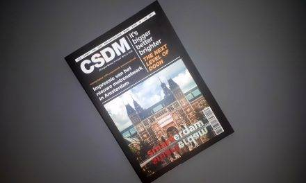 Amsterdam Special: lees CSDM Magazine deel III hier!